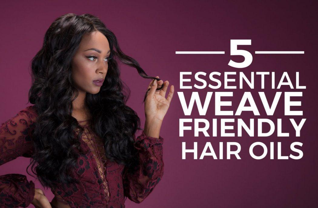 Weave Friendly Oils